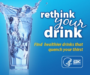 Rethink your drink. Find healthier drinks that quench your thirst